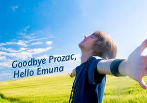 Goodbye Prozac, Hello Emuna