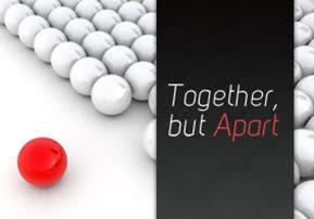 Together, but Apart