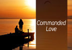 Commanded Love