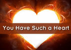 You Have Such a Heart