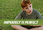 Imperfect is Perfect