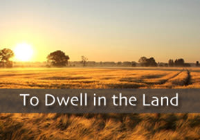 To Dwell in the Land