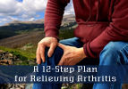 A 12-Step Plan for Relieving Arthritis