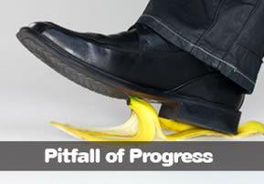 Pitfall of Progress
