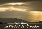 Vaishlaj – La Piedad del Creador