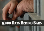 9,000 Days Behind Bars
