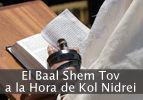 El Baal Shem Tov a la Hora de Kol Nidrei
