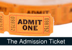 The Admission Ticket