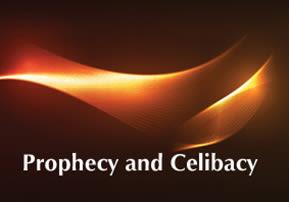 Behaalotcha: Prophecy and Celibacy