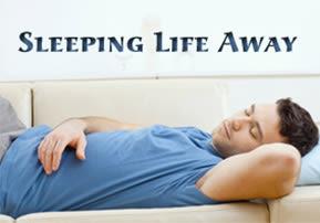 Sleeping Life Away