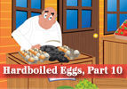 Hardboiled Eggs, Part 10
