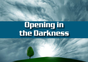 Opening in the Darkness