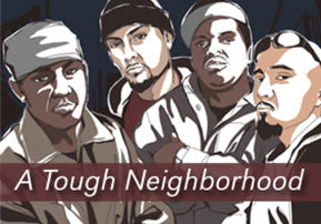 A Tough Neighborhood