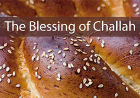 Shelach: The Blessing of Challah
