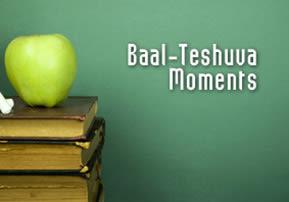 Baal-Teshuva Moments