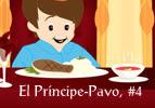 El Príncipe-Pavo,  #4