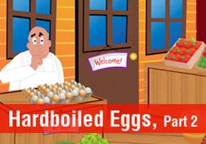 Hardboiled Eggs, Part 2