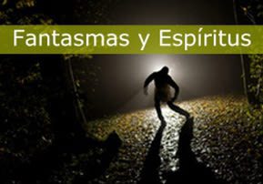 Fantasmas y Espíritus