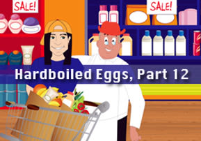 Hardboiled Eggs, Part 12