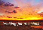Waiting for Moshiach