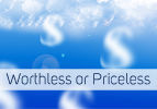 Worthless or Priceless