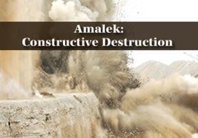 Amalek: Constructive Destruction