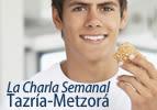Charla Semanal - Tazría-Metzorá