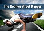 The Rodney Street Rapper