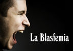 La Blasfemía