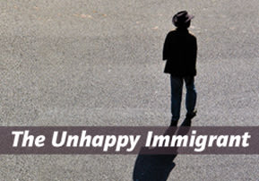 The Unhappy Immigrant