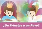 ¿Un Príncipe o un Pavo?