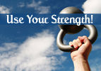 Use Your Strength!