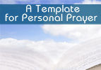 A Template for Personal Prayer