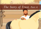 The Story of Trust, Part 4