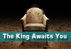 The King Awaits You