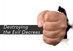 Destroying the Evil Decrees
