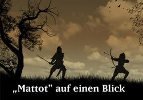 """""""Mattot"""" auf einen Blick"""