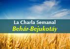 La  Charla  Semanal – Behar-Bejukotay