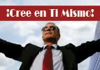 ¡Cree en Ti Mismo!