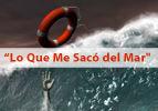"""""""Lo Que Me Sacó del Mar"""""""