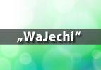 """""""WaJechi"""""""