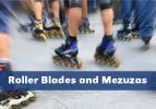 Roller Blades and Mezuzas