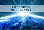 La Parashá de WIKILEAKS