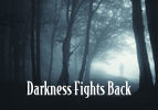 Darkness Fights Back