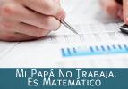 Mi Papa No Trabaja. Es Matematico