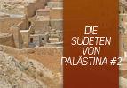 Die Sudeten von Palästina (2)