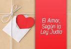 El Amor, Según la Ley Judía