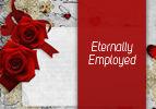 Eternally Employed