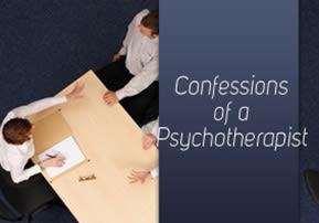 A Psychotherapist Confesses