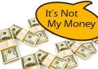 It's Not My Money
